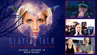 Slayer Talk - S01E10 - Nightmares | A Buffy the Vampire Slayer Fan Show