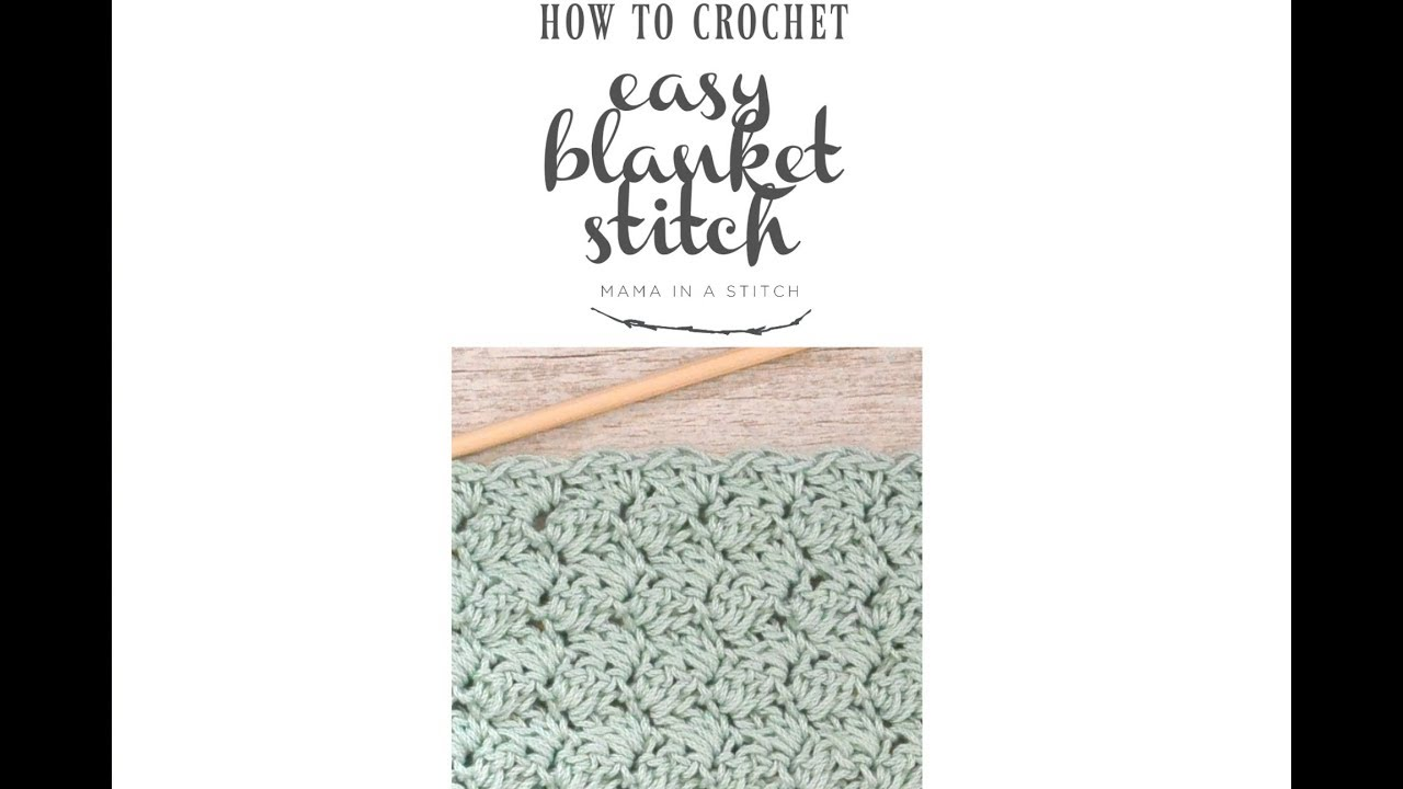 How To Crochet The Easy Blanket Stitch Youtube
