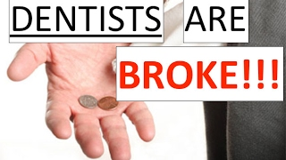 DENTISTS ARE BROKE!!!
