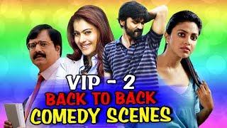 VIP 2 Lalkar Back To Back Comedy Scenes   Dhanush, Amala Paul, Vivek, Kajol   तमिल की ज़बरदस्त कॉमेडी