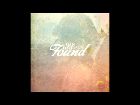 "Dan Davidson - ""Found"" (Audio)"