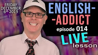 English Addict Live Lesson 14 - Learn, Listen and Chat - Types of People - Friday 6th December 2019