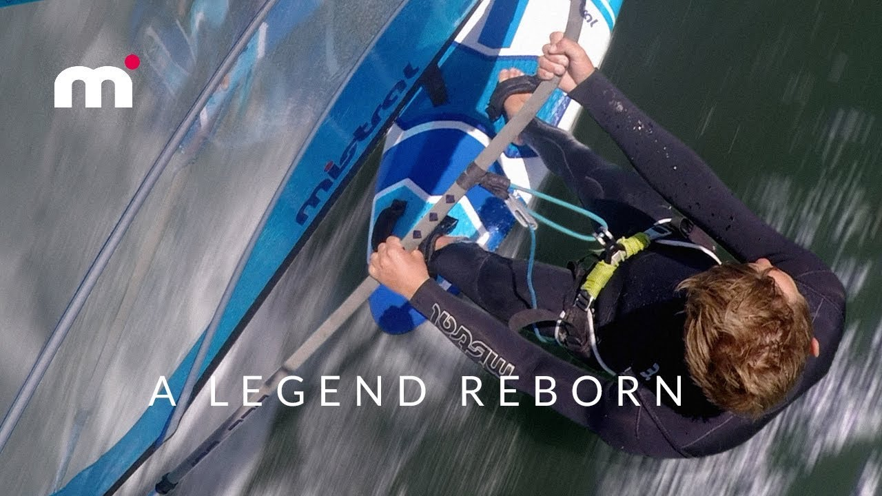 Mistral Windsurfing - A legend reborn