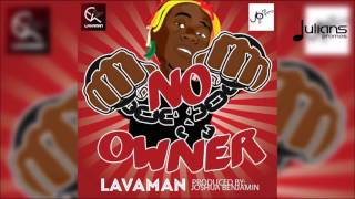"Lavaman - No Owner ""2016 Soca"""