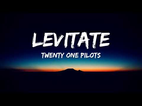Twenty One Pilots: Levitate [Lyrics Video]