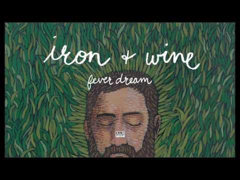 Iron & Wine - Fever Dream