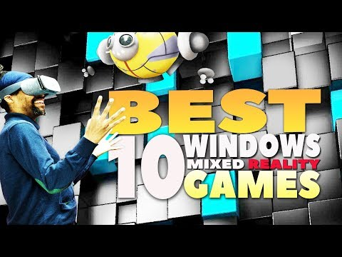 WINDOWS MIXED REALITY GAMES TOP 10 | Best VR Games For Microsoft Headsets