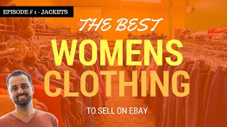 The Best Womens Clothing To Sell on Ebay [ Episode # 1 - Jackets ]