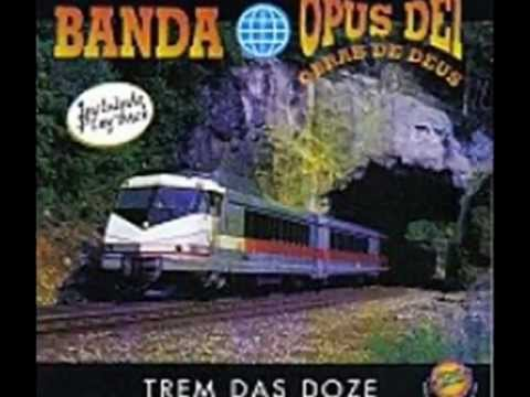 BANDA OPUS DEI -TREM DAS DOZE.