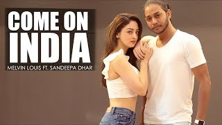 Come On India Melvin Louis ft Sandeepa Dhar