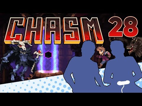 Chasm - PART 28 - Behold the MAGMA CHAMBER - Let's Game It Out  