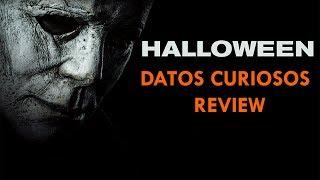 HALLOWEEN 2018   DATOS Y CURIOSIDADES   CRÍTICA   WOW QUÉ PASA