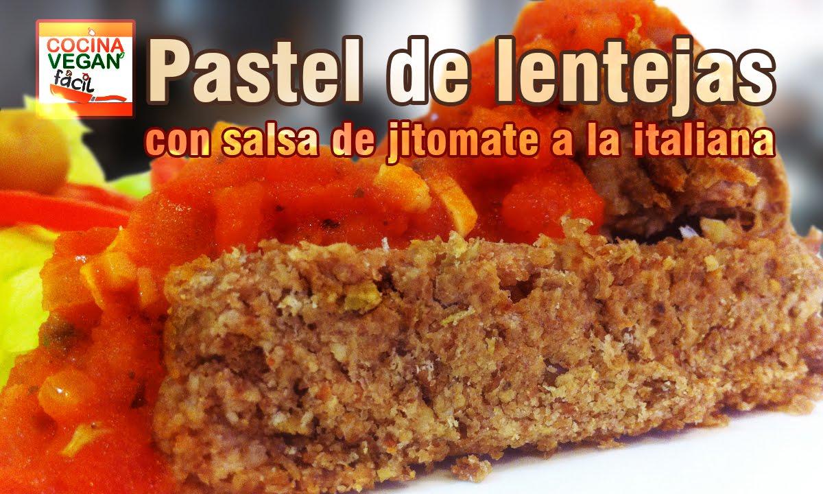 Pastel de lentejas con salsa de jitomate a la italiana