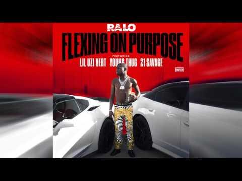 Ralo - Flexin On Purpose ft. Lil Uzi Vert, Young Thug & 21 Savage