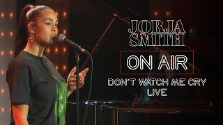 Jorja Smith On Air : Don't Watch Me Cry Live