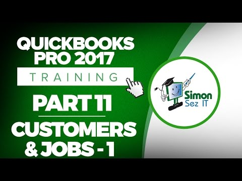 QuickBooks Pro 2017 Training Part 11: How to Set Up Customers and Jobs in QuickBooks Pro