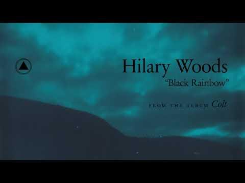 Hilary Woods - Black Rainbow (Official Audio)