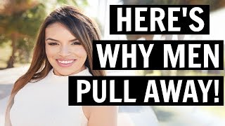 Why Do Men Pull Away | 5 Reasons + Everything You Need To Know!