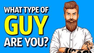 What Type of Guy Are You? Personality Test