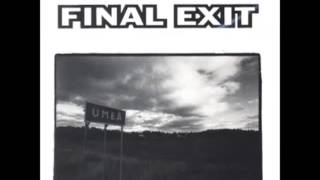 Final Exit - Umea (FULL ALBUM)
