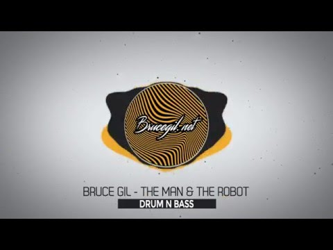 [DRUM N BASS] BRUCE GIL - THE MAN & THE ROBOT