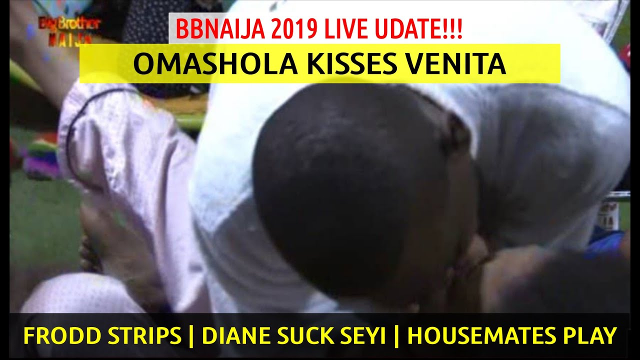 BBNaija 2019 LIVE UPDATES | OMASHOLA K!SS VENITA | Frodd 5TR!P5 | DIANE 5UCK5 SEYI | Housemates Play