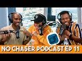This Happens To All Men, Right? - No Chaser Ep 11 with Dormtainment (Rome & Mike)