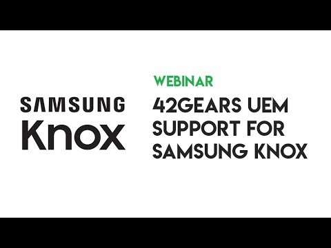 42Gears UEM Support for Samsung Knox