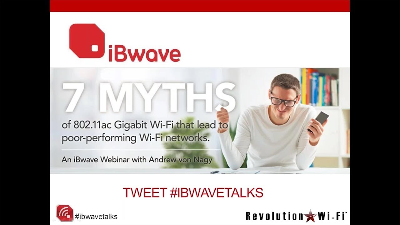 iBwave Webinars: 7 Myths of 802.11ac Gigabit Wi-Fi That Lead to Poor ...