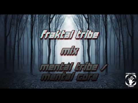 Fraktal Tribe - Mix Mental Tribe / Mental Core