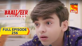 Baalveer Returns - बालवीर रिटर्नस - The Cries Of Help  - Episode 256 - Full Episode