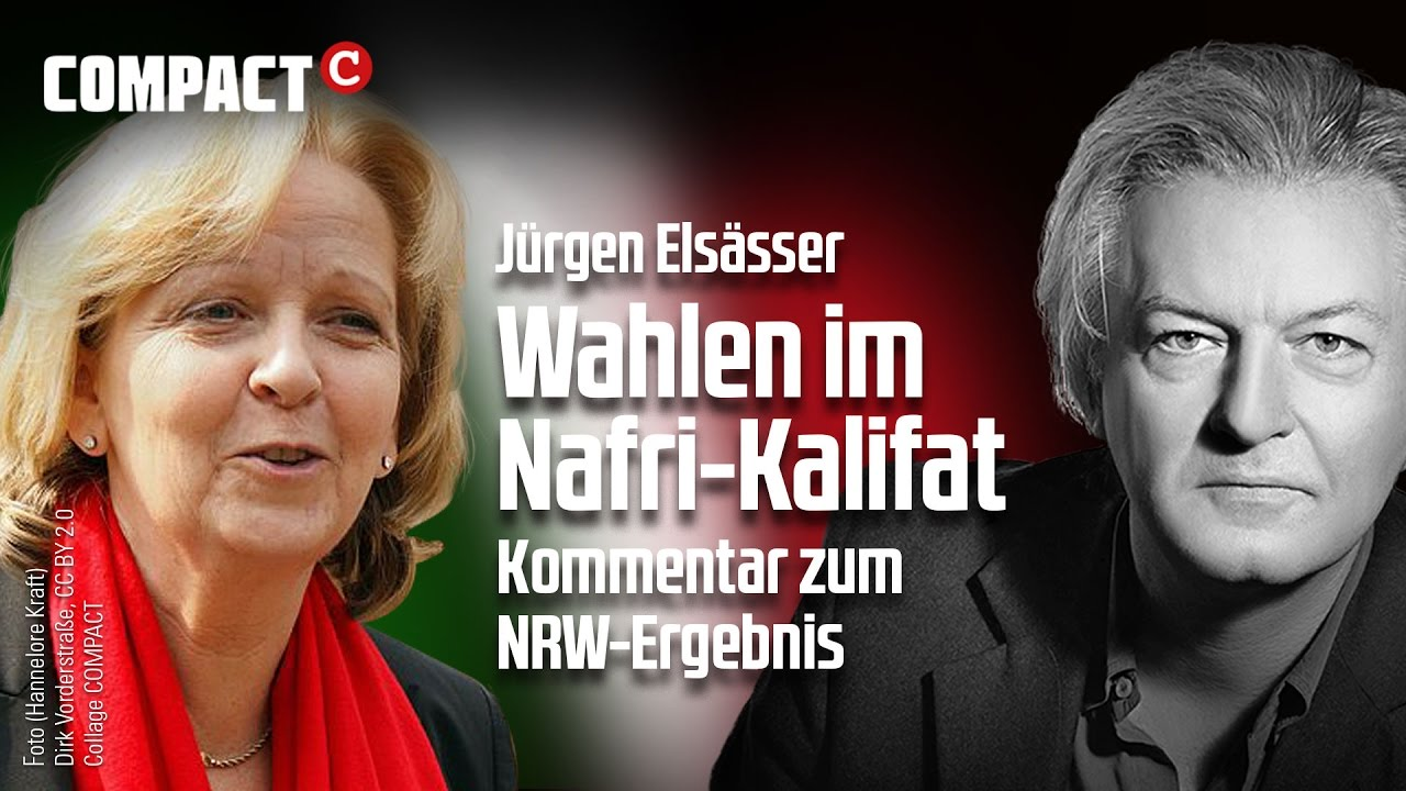 #Wahlen im #Nafri-Kalifat: Elsässer zum #NRW-Ergebnis