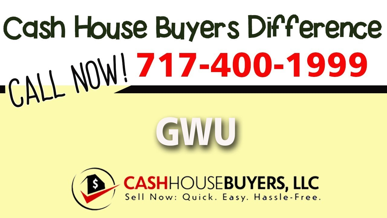 Cash House Buyers Difference in GWU Washington DC   Call 7174001999   We Buy Houses