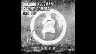 Gregori Klosman & Tony Romera - Bad Guy (Original Mix)