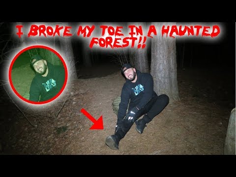 I BROKE MY TOE IN A HAUNTED FOREST! CAUGHT IT ON CAMERA