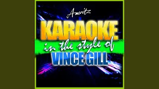 One More Last Chance (In the Style of Vince Gill) (Karaoke Version)
