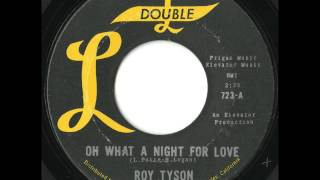 Roy Tyson - Oh What A Night For Love - Fantastic Uptempo Doo Wop