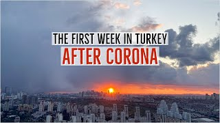 First Week In Turkey After Coronavirus / Vlog