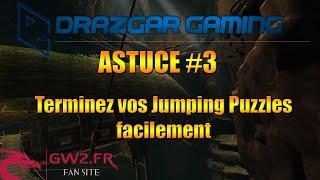 ASTUCE #3 - Terminez vos Jumping Puzzles facilement (Guild Wars 2)