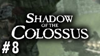 Stephen Plays: Shadow of the Colossus #8