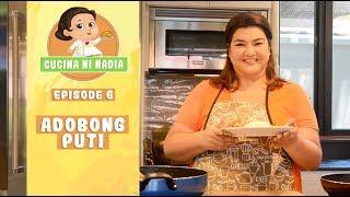 Cucina Ni Nadia: Adobong Puti   Episode 6