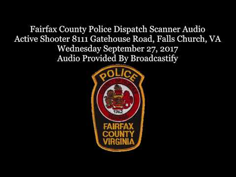 Fairfax County Police Dispatch Scanner Audio Active Shooter 8111 Gatehouse Road, Falls Church, VA
