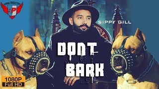 DONT BARK (Sippy Gill) ll Latest Punjabi GTA Video 2019 ll Birring Productions