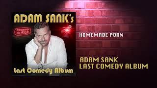 Homemade Porn | Last Comedy Album | Adam Sank