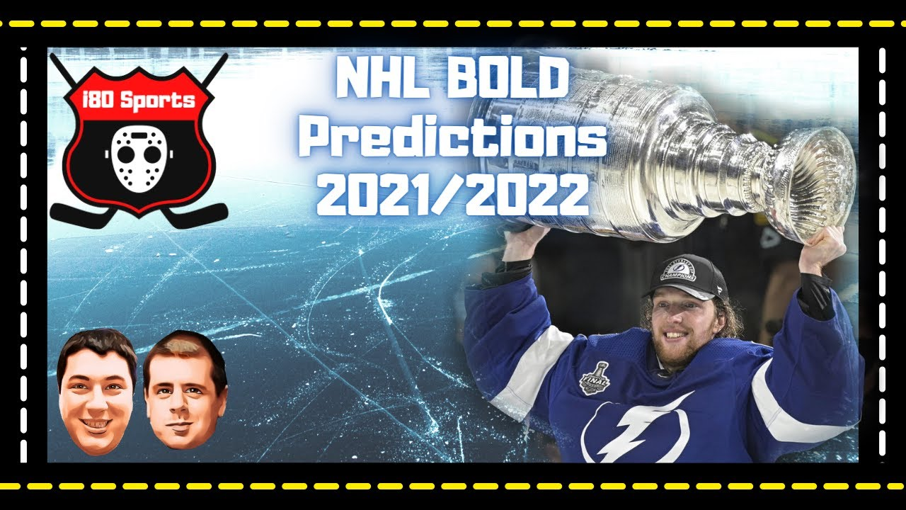 NHL - BOLD 2021/2022 Predictions and More!