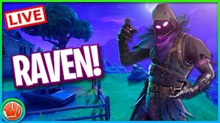 LIVE NEW RAVEN SKIN | GOOD PEOPLE TO TACKLE!!! -Fortnite: Battle Royale