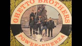 Ghetto Brothers - You Say That You Are My Friend