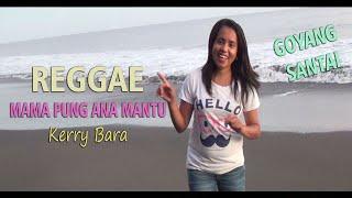 """Download REGGAE """"MAMA PUNG ANA MANTU"""" KERRY BARA"""