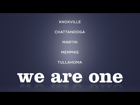 We Are One - The University of Tennessee