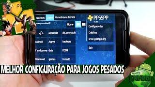 MELHOR CONFIGURAÇÃO PARA EMULADOR PPSSPP PARA JOGOS PESADOS